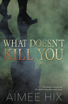 What Doesnt Kill You