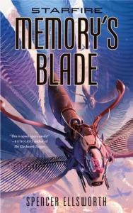 Starfire: Memory's Blade by Spencer Ellsworth