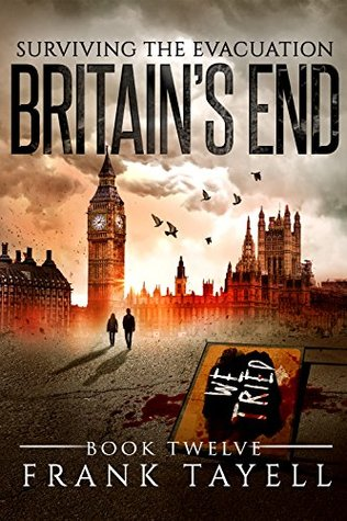 Surviving the Evacuation: Book 12: Britain's End by Frank Tayell