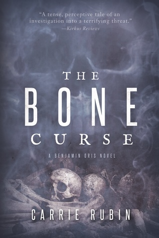 The Bone Curse (Benjamin Oris #1) by Carrie Rubin