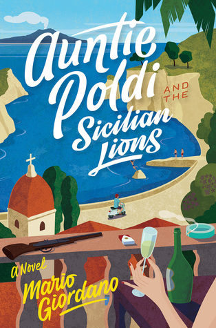 Auntie Poldi and the Sicilian Lions by Mario Giordano and John Brownjohn