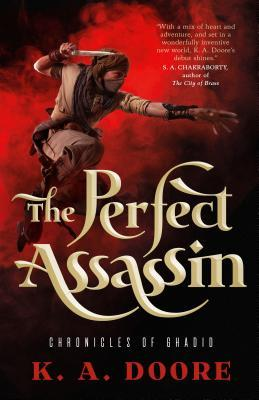 The Perfect Assassin (The Chronicles of Ghadid #1) by K.A. Doore