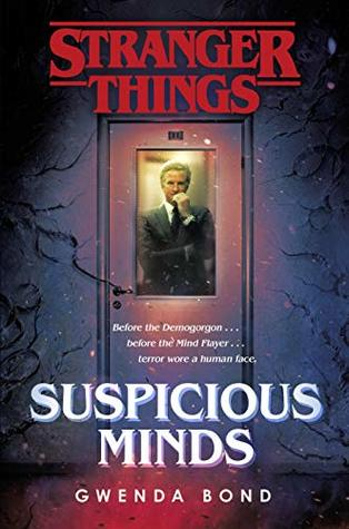 Stranger Things Suspicious Minds by Gwenda Bond