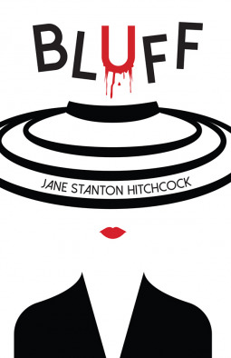 Bluff by Jane Stanton Hitchcock