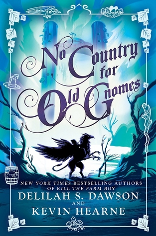 No Country for Old Gnomes (The Tales of Pell #2) by Delilah S. Dawson and Kevin Hearne