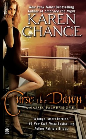 Curse the Dawn (Cassandra Palmer #4) by Karen Chance
