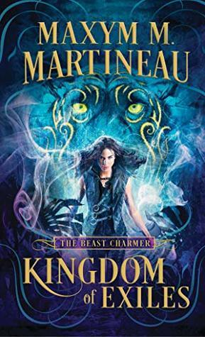 Kingdom of Exiles (The Beast Charmer #1) by Maxym M. Martineau