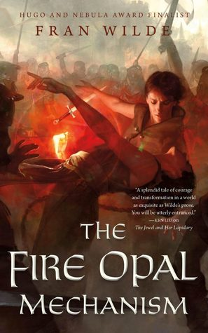 The Fire Opal Mechanism (Gemworld #2) by Fran Wilde