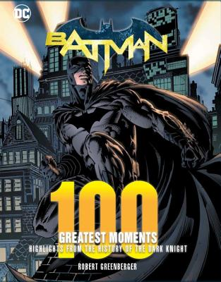 Batman 100 Greatest Moments